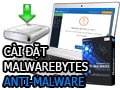 Install Malwarebytes Anti-Malware, set up Malwarebytes Anti-Malware on Windows 7, 8, 8.1, 10