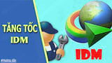 How to increase the download speed of IDM file in Vietnamese