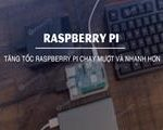 Accelerated Raspberry Pi runs smoother and faster