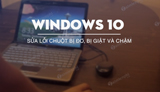 How to fix mouse lag, shock and slow on Windows 10