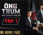 Watch the film Ong Ty, Ung Hoang Phuc