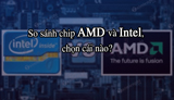 Compare AMD and Intel chips, which one to choose?