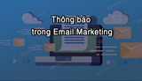 Notification in Email Marketing