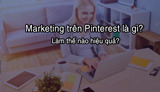 What is Pinterest marketing? How effective?