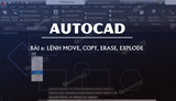Posts 6 - Command Move, Copy, Erase, Explode in Autocad