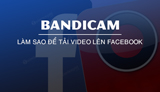 How to upload videos to Facebook directly from Bandicam
