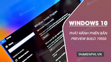 Microsoft released Windows 10 Preview Build 19555