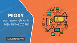 Top best Proxy free and paid