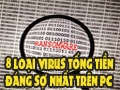 8 of the most feared extortion virus