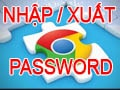 How to export / import saved passwords on Google Chrome, Export / Import Password
