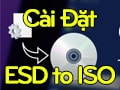 Instructions to install ESD to ISO, software to convert esd file to iso