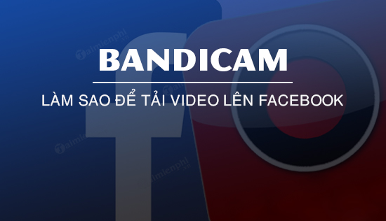 how to download facebook videos directly from bandicam