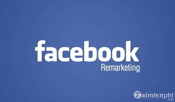 What does remarketing with facebook mean?