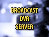 What is the Broadcast DVR Server? Why is it running on a Windows computer?
