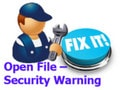 "Instructions to remove the ""Open File - Security Warning"" warning on the computer"