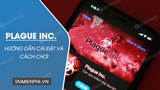 Instructions to play Plague Inc., simulation game virus pandemic