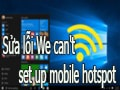 Fix We can't set up mobile hotspot, fix the error of not being able to play wifi on Windows 10