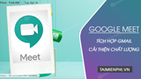 Google Meet integrates Gmail and improves low-light quality videos