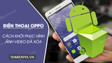 How to recover deleted photos, videos on OPPO phones
