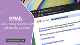 How to delete Gmail without deleting Google account