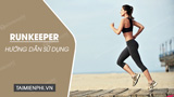 How to use Runkeeper, the running application