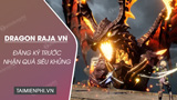 Register to play before the game Dragon Raja VN