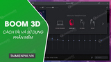 How to download and use Boom 3D software