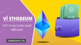 Top safest and most secure Ethereum (ETH) wallets