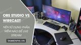 OBS Studio vs Wirecast, which livestream software should I use?