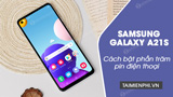 How to turn on Samsung Galaxy A21s battery percentage