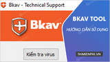 How to use Bkav Tool, check virus