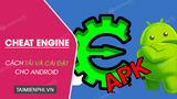 How to download and install Cheat Engine for Android