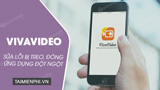 Fix VivaVideo that crashes, closes suddenly or becomes unresponsive