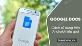How to effectively use Google Docs on Android