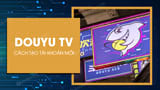 How to register, create an account DouYu TV