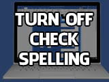 How to turn off check spelling in Word