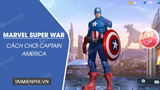 How to play Captain America in the game Marvel Super War