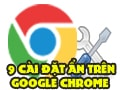 9 hidden features in Google Chrome you may not know