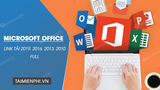 Link to download Microsoft Office 2019, 2016, 2013, 2010 FULL