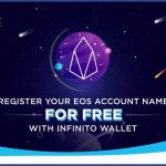 Register your EOS account name for free: 3 easy steps on Infinito Wallet!