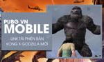 Link to download PUBG Mobile VN Kong x Godzilla